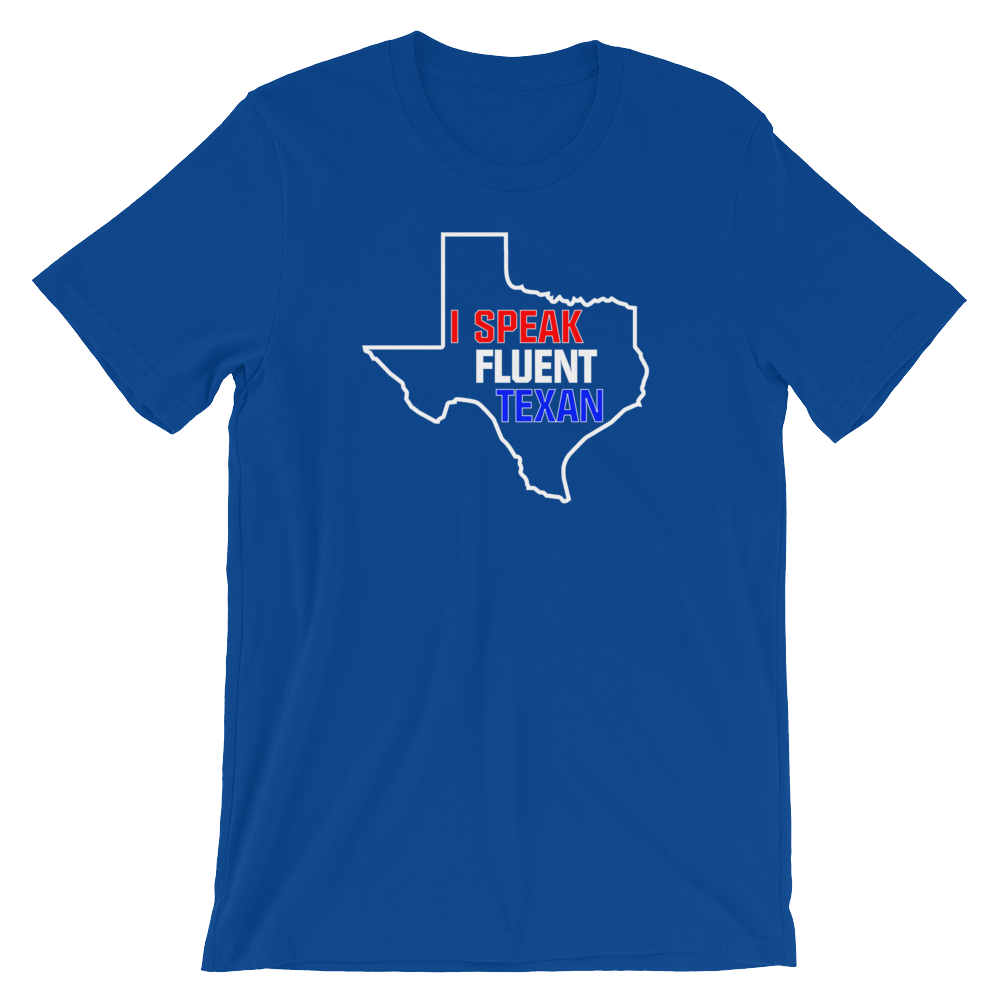 I Speak Fluent Texan - Short-Sleeve Unisex T-Shirt