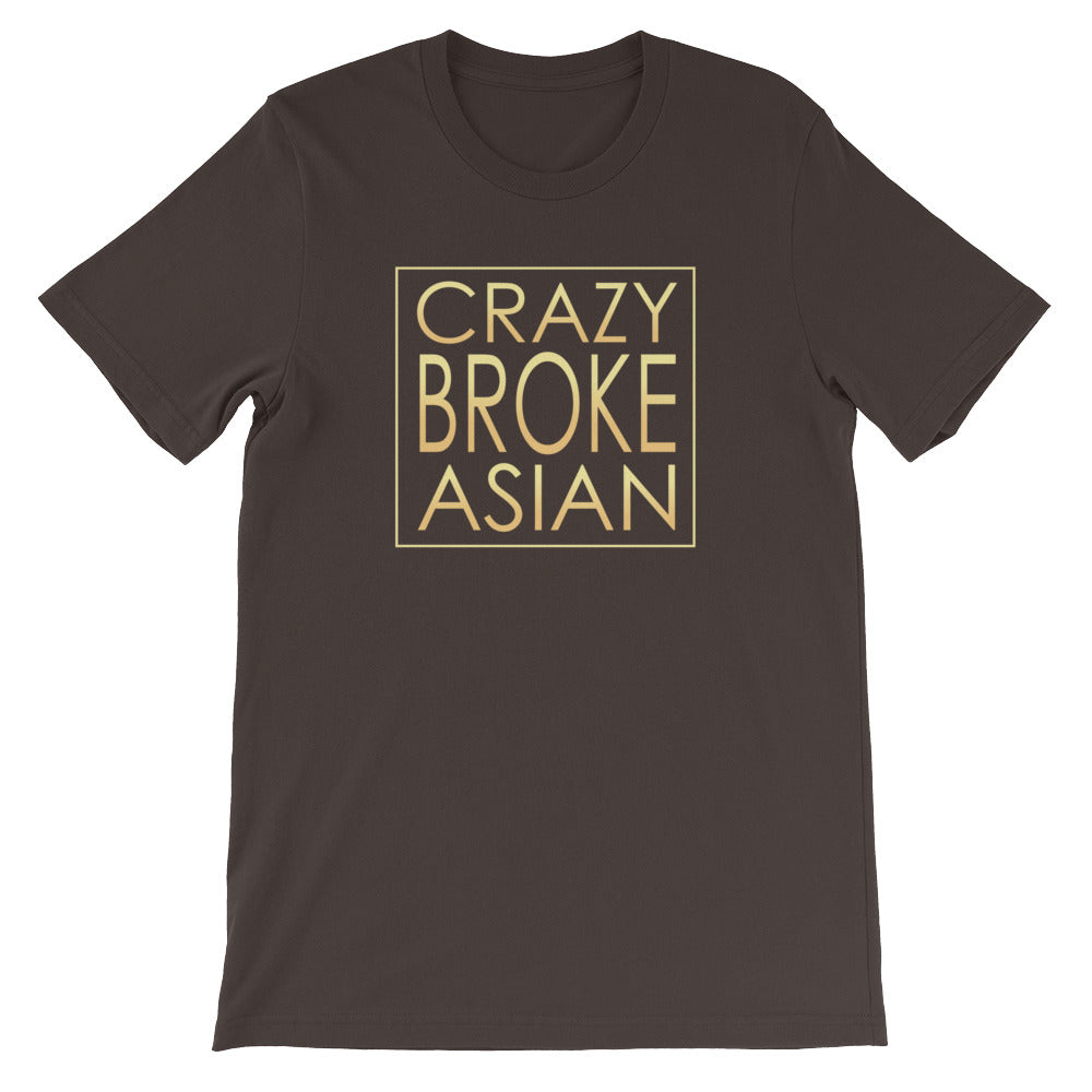 Crazy Rich Asians Movie Parody - Crazy BROKE Asian - Short-Sleeve Unisex T-Shirt