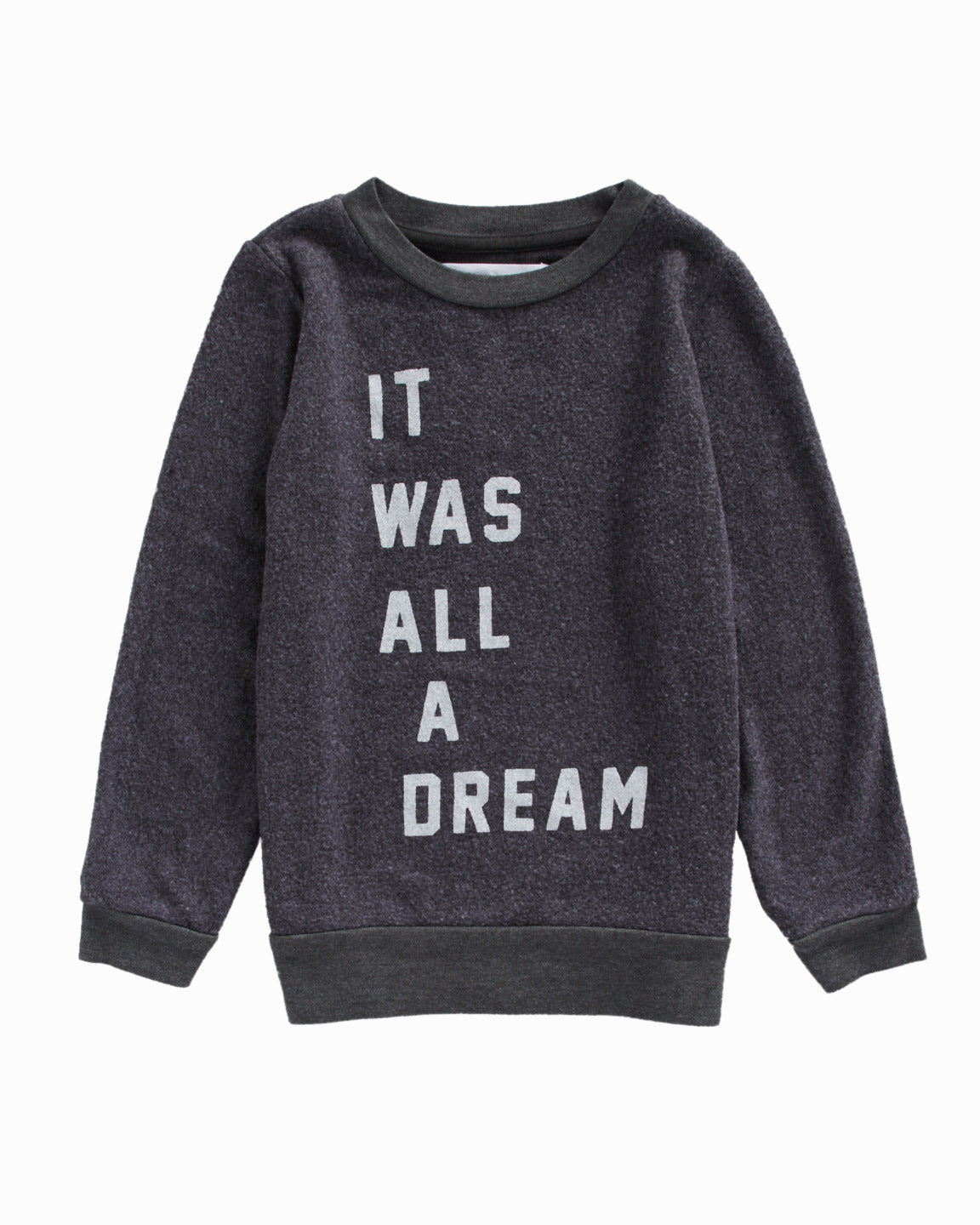 It Was All A Dream Pullover Sweatshirt