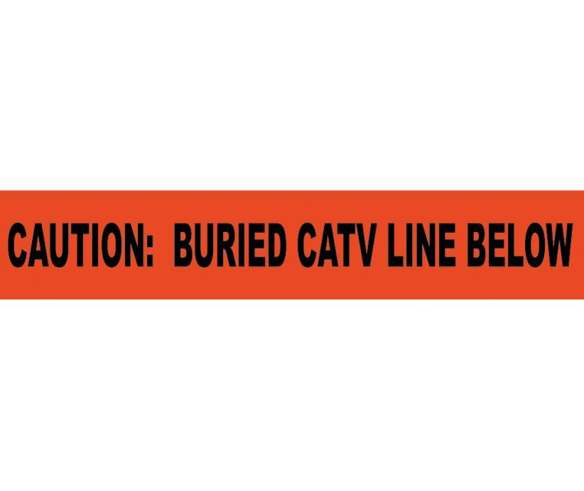 Caution Buried Catv Line Below Informer Non-Detectable Warning Tape - Roll
