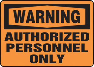 "Accuform Signs 7"" X 10"" Black And Orange 0.055"" Plastic Admittance And Exit Sign ""WARNING AUTHORIZED PERSONNEL ONLY"" With 3/16"" Mounting Hole And Round Corner"