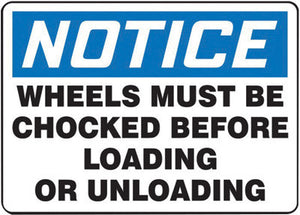 "Accuform Signs 7"" X 10"" Black, Blue And White 4 mils Adhesive Vinyl Industrial Traffic Sign ""NOTICE WHEELS MUST BE CHOCKED BEFORE LOADING OR UNLOADING"""