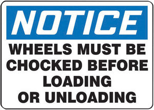 "Accuform Signs 10"" X 14"" Black, Blue And White 4 mils Adhesive Vinyl Industrial Traffic Sign ""NOTICE WHEELS MUST BE CHOCKED BEFORE LOADING OR UNLOADING"""