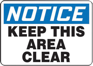 "Accuform Signs 10"" X 14"" Black, Blue And White 4 mils Adhesive Vinyl Industrial Traffic Sign ""NOTICE KEEP THIS AREA CLEAR"""