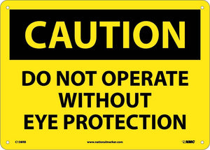 Caution Do Not Operate Without Eye Protection Sign