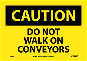 Caution Do Not Walk On Conveyors Sign