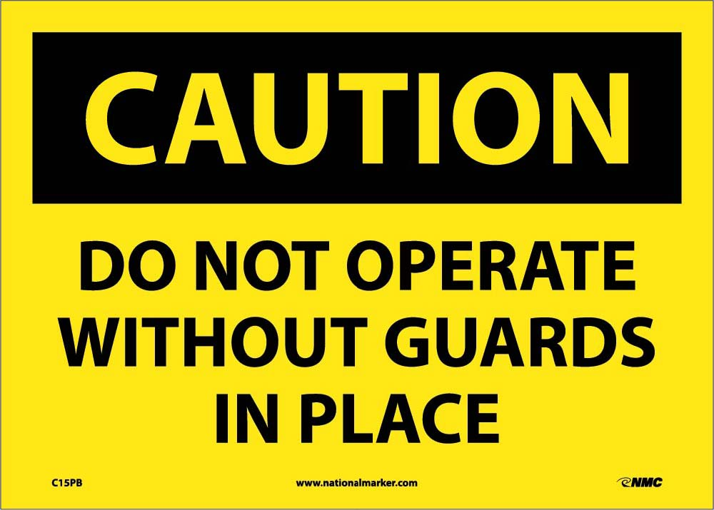 Caution Do Not Operate Without Guards In Place Sign