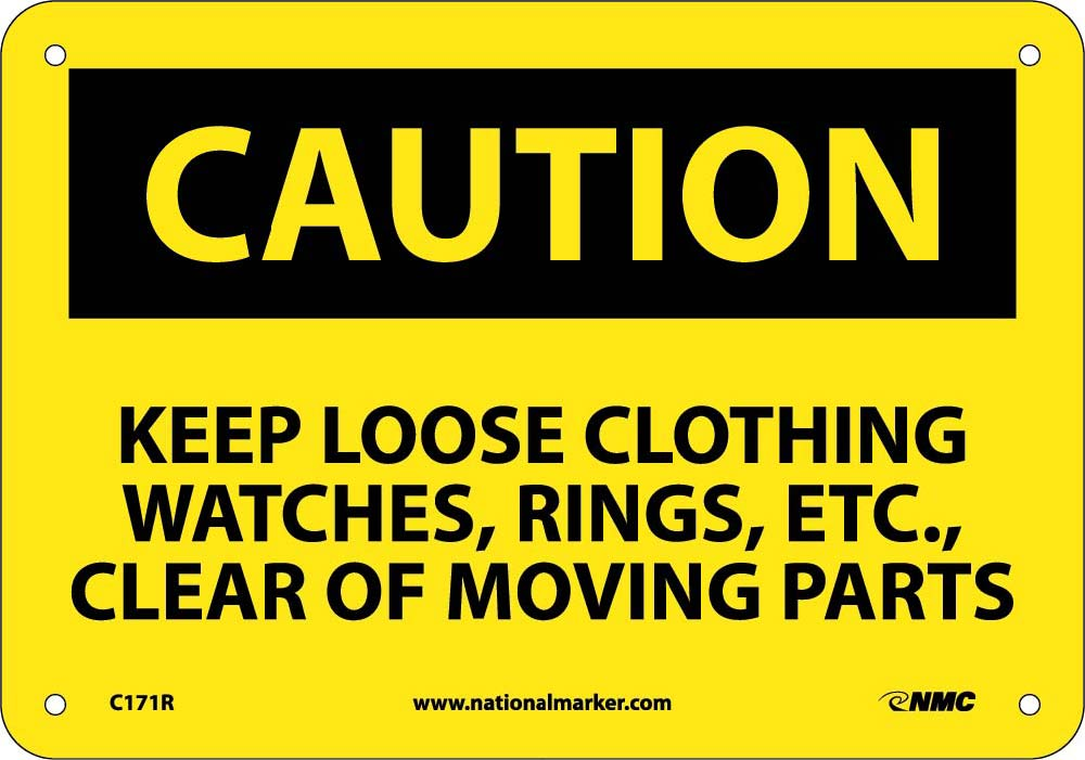 Keep Loose Clothing, Watches, Rings, Etc Sign