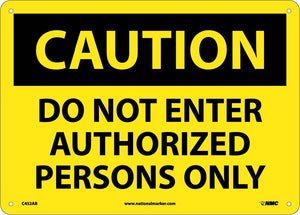 Caution Do Not Enter Authorized Persons Only Sign