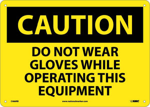 Caution Do Not Wear Gloves Sign