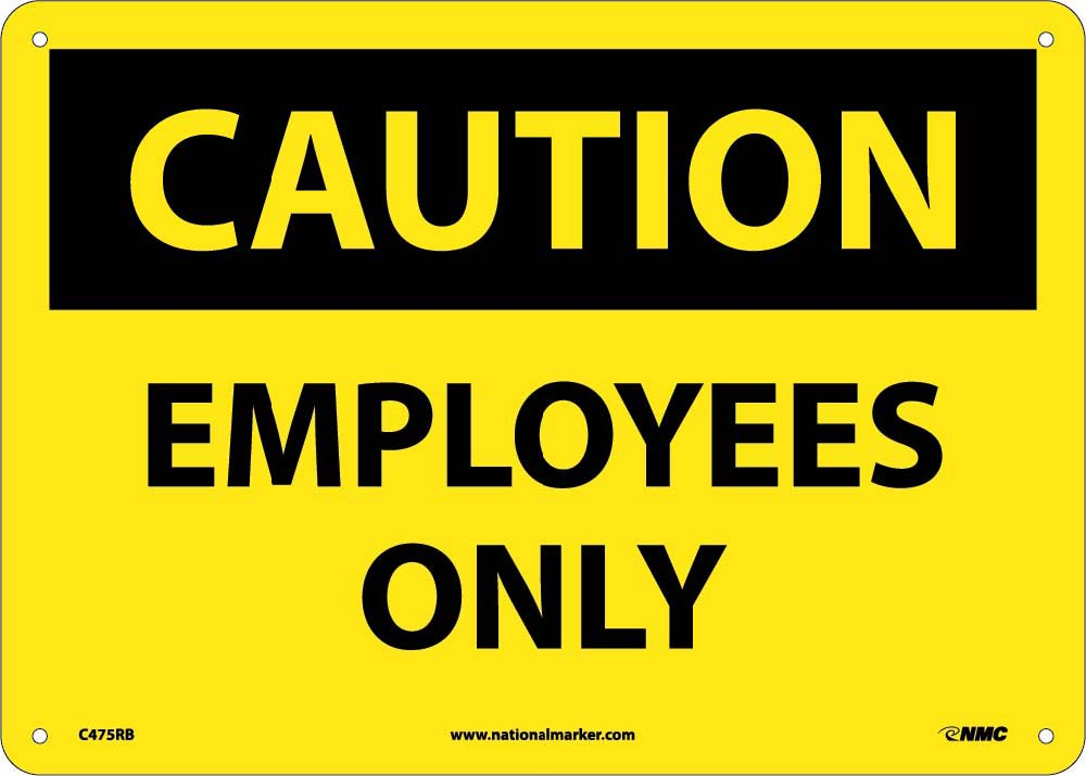 Caution Employees Only Sign