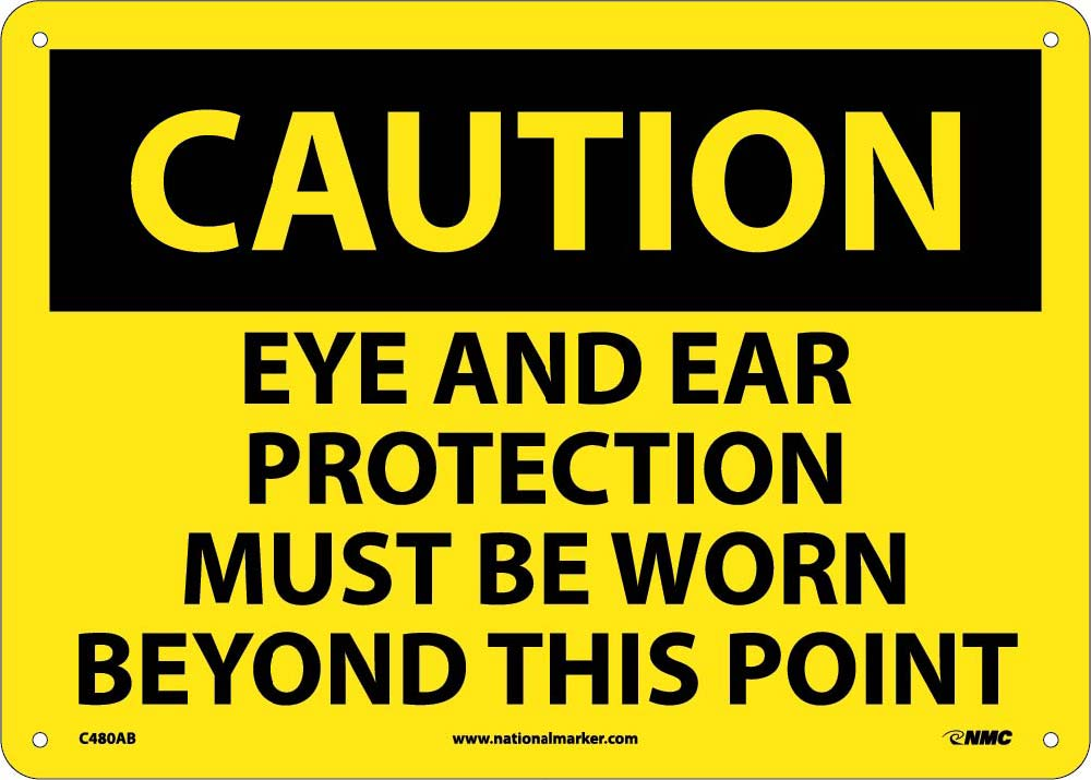 Caution Eye And Ear Protection Must Be Worn Sign