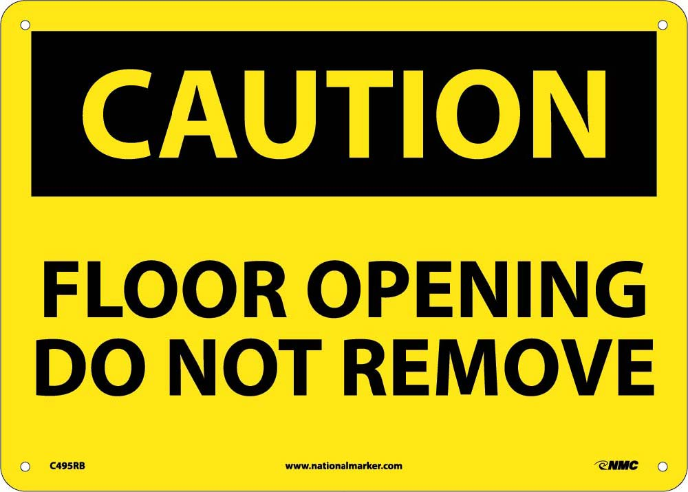 Floor Opening Do Not Remove Sign