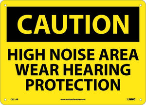 Caution High Noise Area Wear Hearing Protection Sign