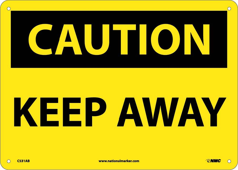 Caution Keep Away Sign