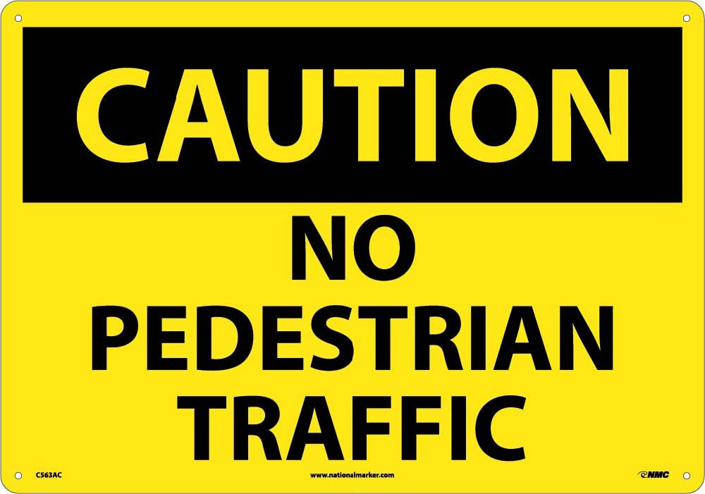 Large Format Caution No Pedestrian Traffic Sign