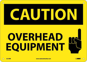 Caution Overhead Equipment Sign