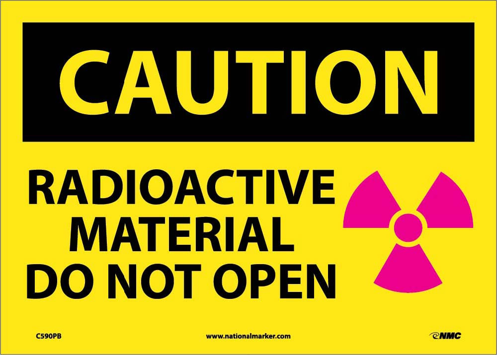 Caution Radioactive Material Do Not Open Sign
