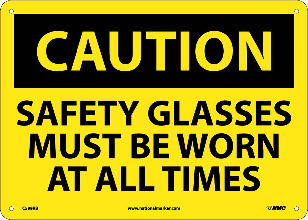 Caution Safety Glasses Must Be Worn At All Times Sign