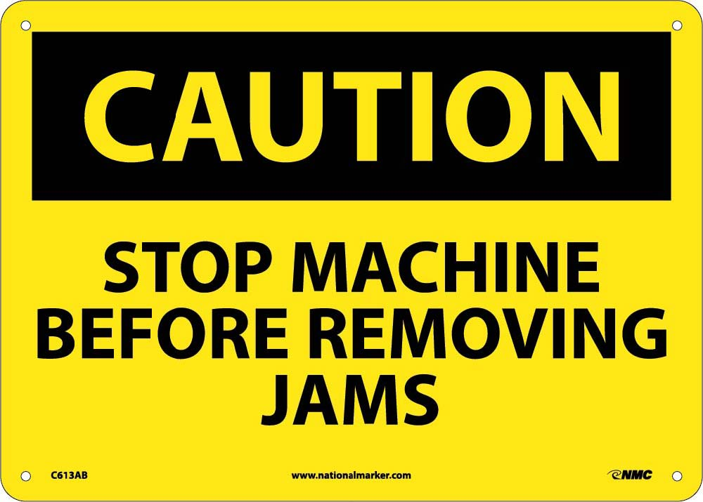Caution Stop Machine Before Jams Sign
