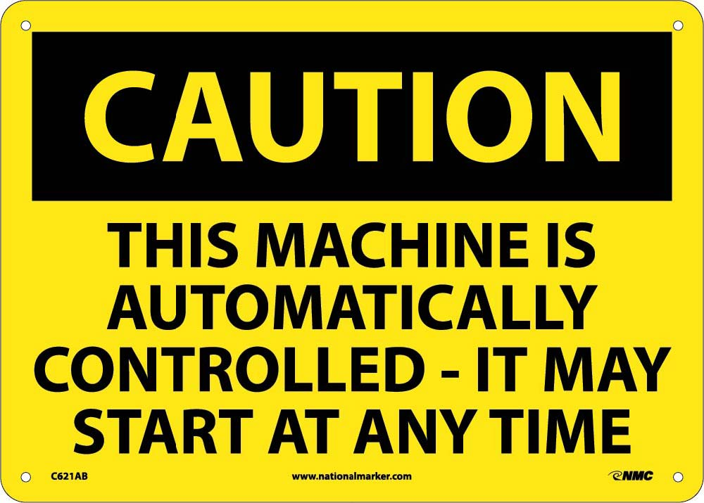 Caution Machine May Start At Any Time Sign