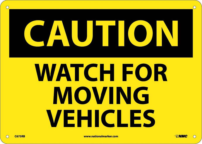 Caution Watch For Moving Vehicles Sign