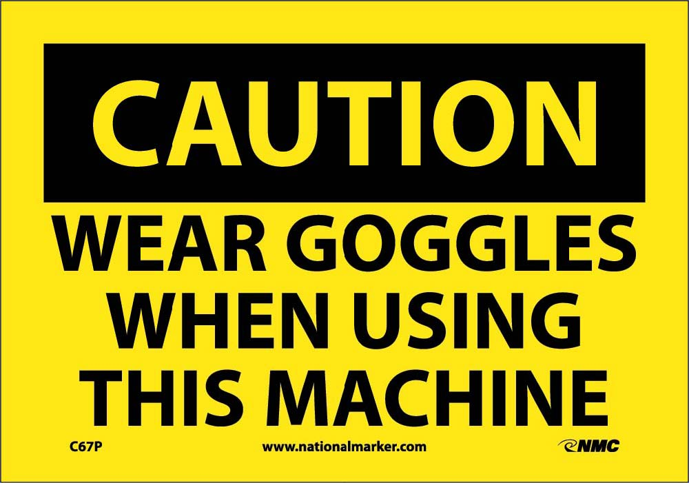 Wear Goggles When Using This Machine Sign