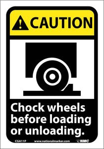Caution Chock Wheels Before Loading Or Unloading Sign