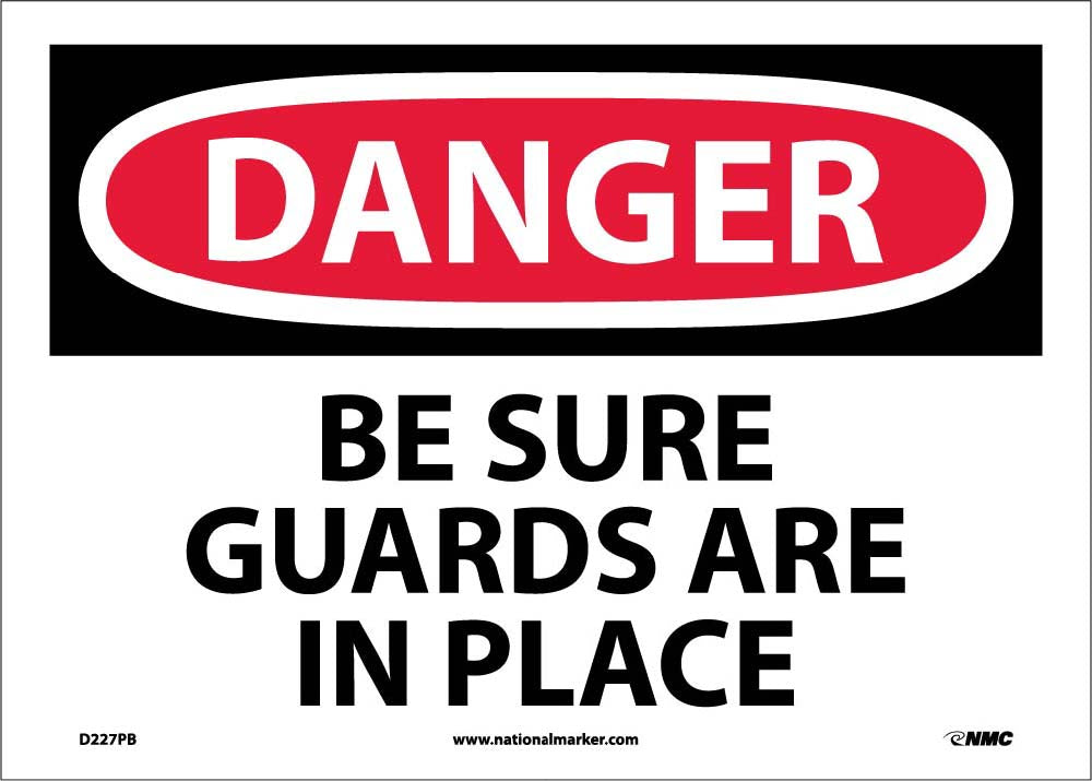 Danger Be Sure Guards Are In Place Sign