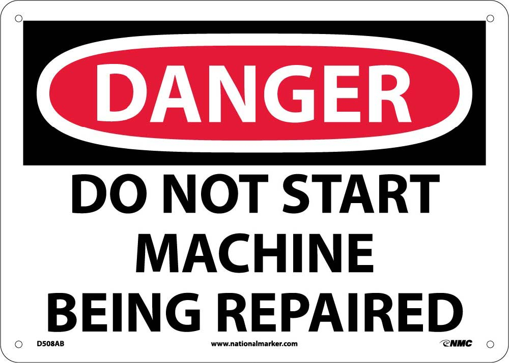 Danger Do Not Start Machine Being Repaired Sign Esafety