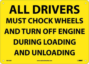 All Drivers Must Chock Wheels And Turn Off Engine Sign