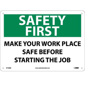 Safety First Make Your Work Place Safe Sign