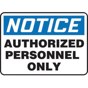 "Accuform Signs 7"" X 10"" Black, Blue And White 4 mils Adhesive Vinyl Admittance And Exit Sign ""NOTICE AUTHORIZED PERSONNEL ONLY"""