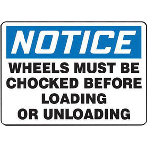 "Accuform Signs 7"" X 10"" Black, Blue And White 0.055"" Plastic Industrial Traffic Sign ""NOTICE WHEELS MUST BE CHOCKED BEFORE LOADING OR UNLOADING"" With 3/16"" Mounting Hole And Round Corner"