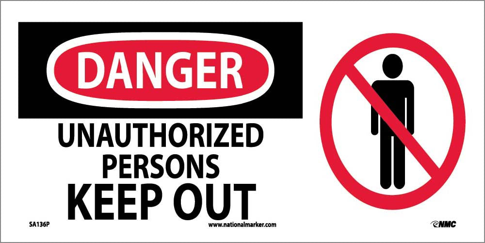 Danger Unauthorized Persons Keep Out Sign
