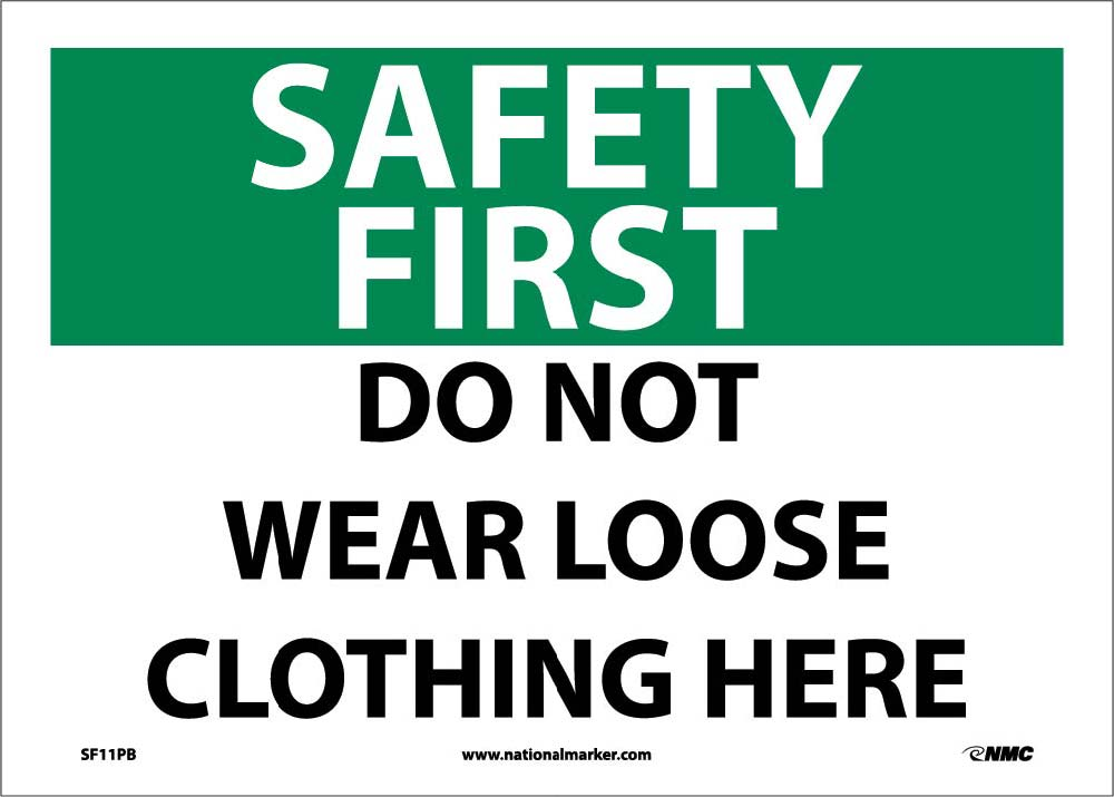 Safety First Do Not Wear Loose Clothing Here Sign