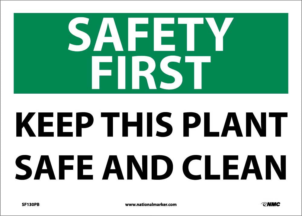 Safety First Keep This Plant Safe And Clean Sign