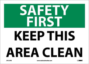 Safety First Keep This Area Clean Sign