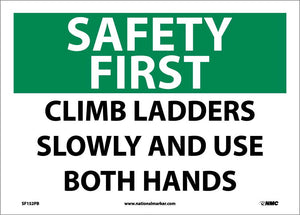 Safety First Climb Ladders Slowly And Use Both Hands Sign