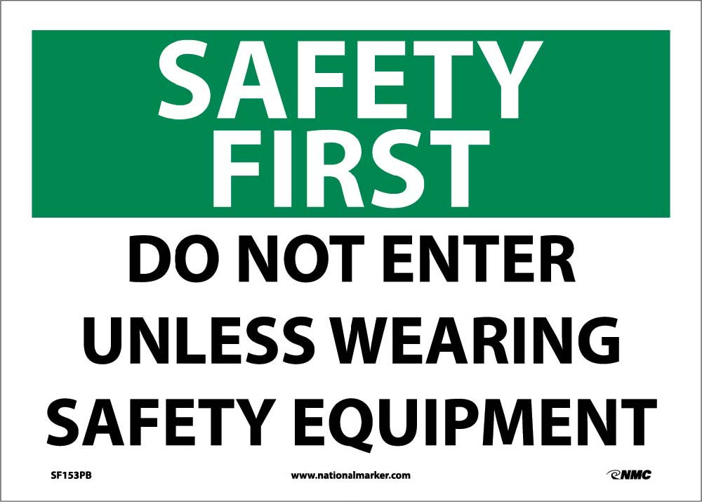 Safety First Do Not Enter Sign