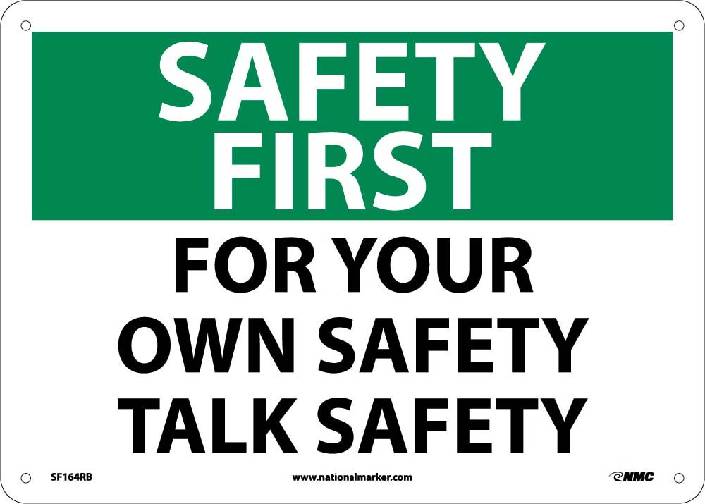 Safety First For Your Own Safety Talk Safety Sign