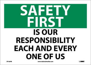 Safety First, Is Our Responsibility Each And Every One Of Us