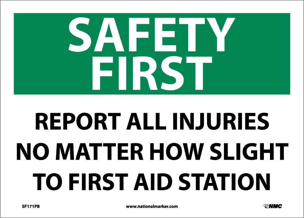 Safety First, Report All Injuries No Matter How Slight To First Aid Station Sign