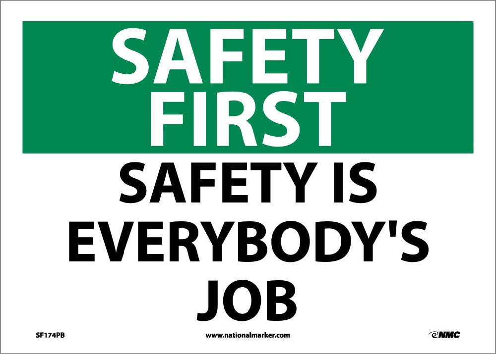 Safety First Safety Is Everybody'S Job Sign