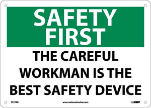 Safety First, The Careful Workman Is The Best Safety Device Sign