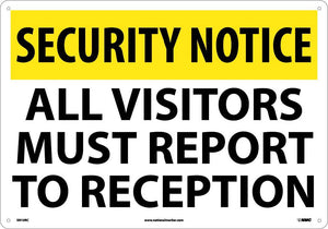 Security Notice All Visitors Must Report To Reception Sign