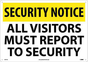 Security Notice All Visitors Must Report To Security Sign