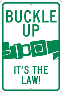 Buckle Up It'S The Law Sign