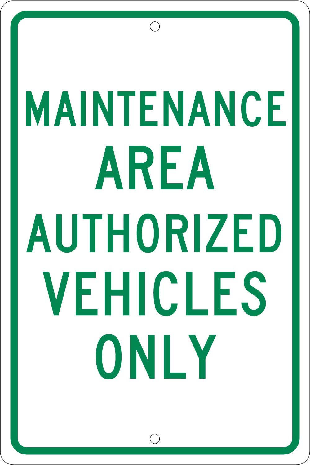 Maintenance Area Authorized Vehicles Only Sign
