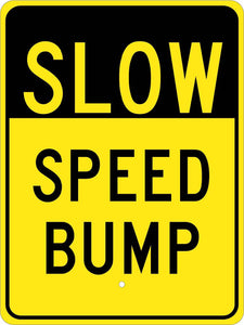 Slow Speed Bump Traffic Sign